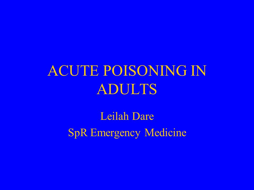 ACUTE POISONING IN ADULTS