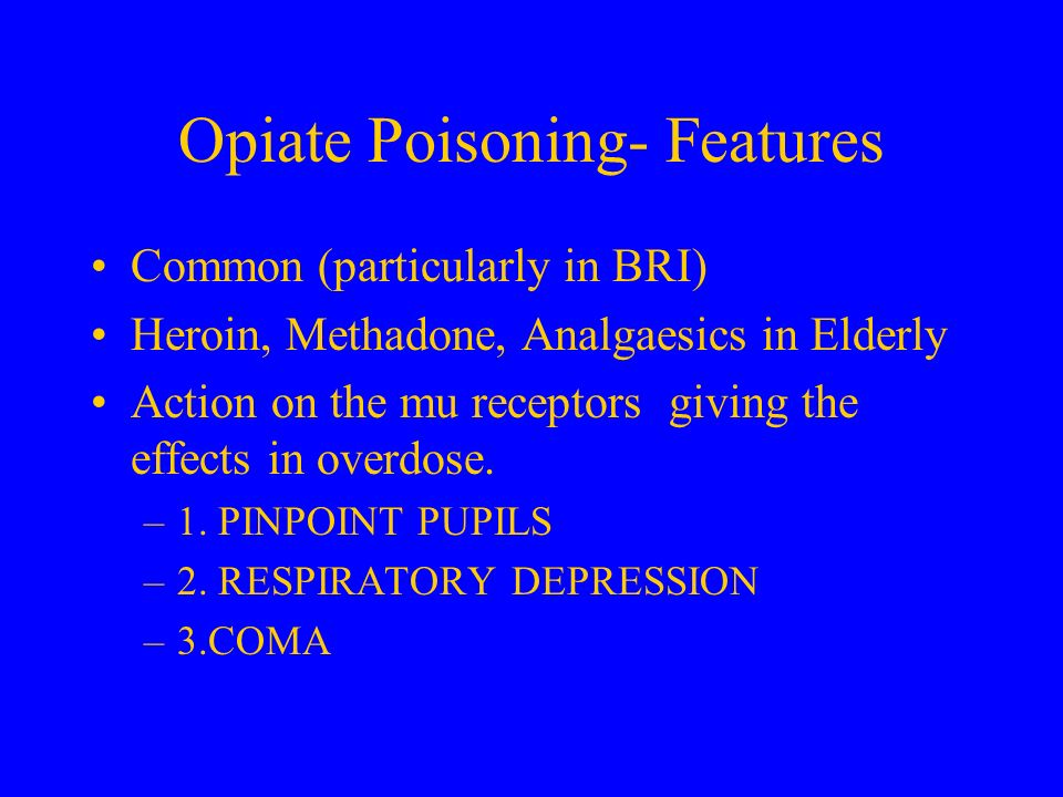 Opiate Poisoning- Features