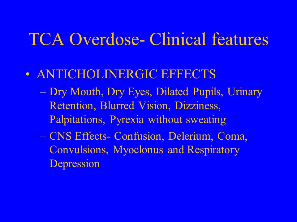 TCA Overdose- Clinical features
