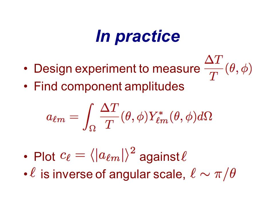 In practice Design experiment to measure Find component amplitudes