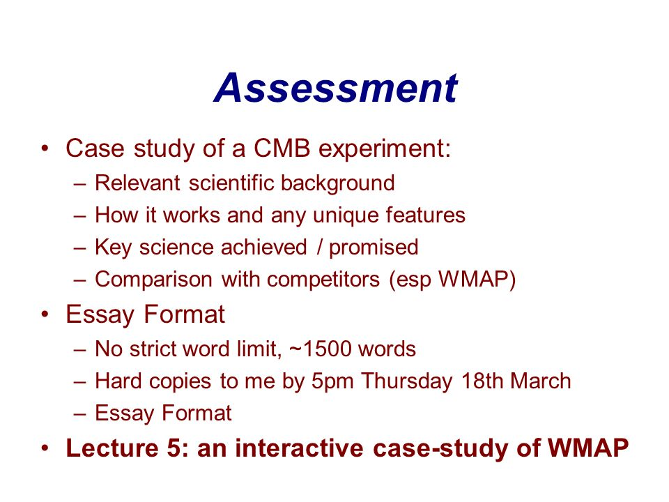Assessment Case study of a CMB experiment: Essay Format
