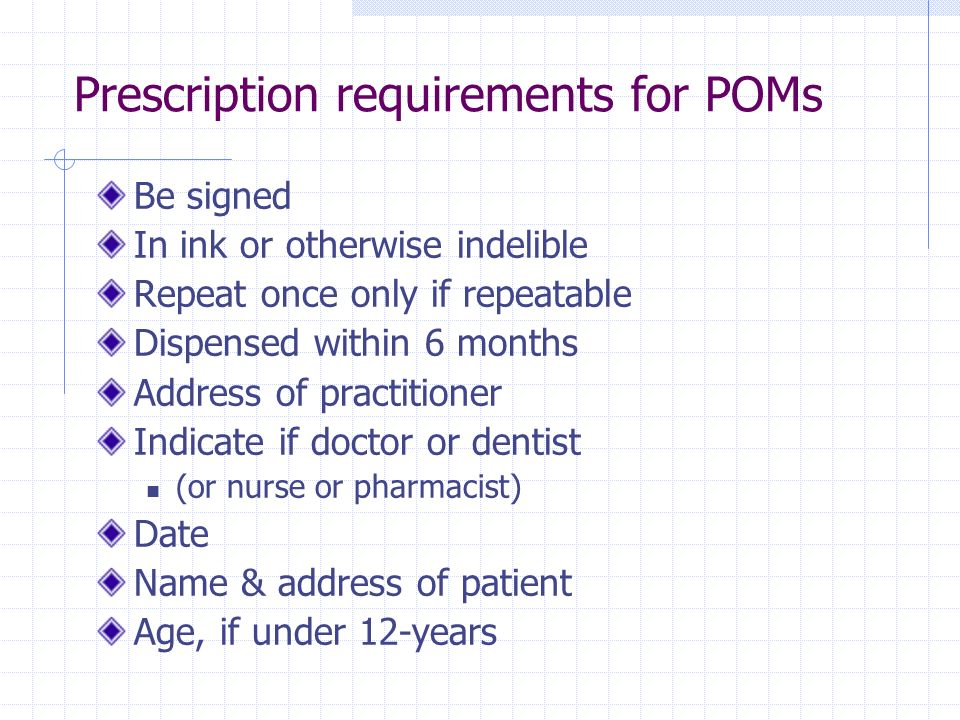 Prescription requirements for POMs