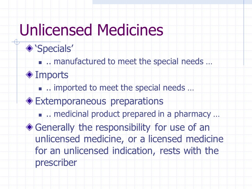 Unlicensed Medicines 'Specials' Imports Extemporaneous preparations