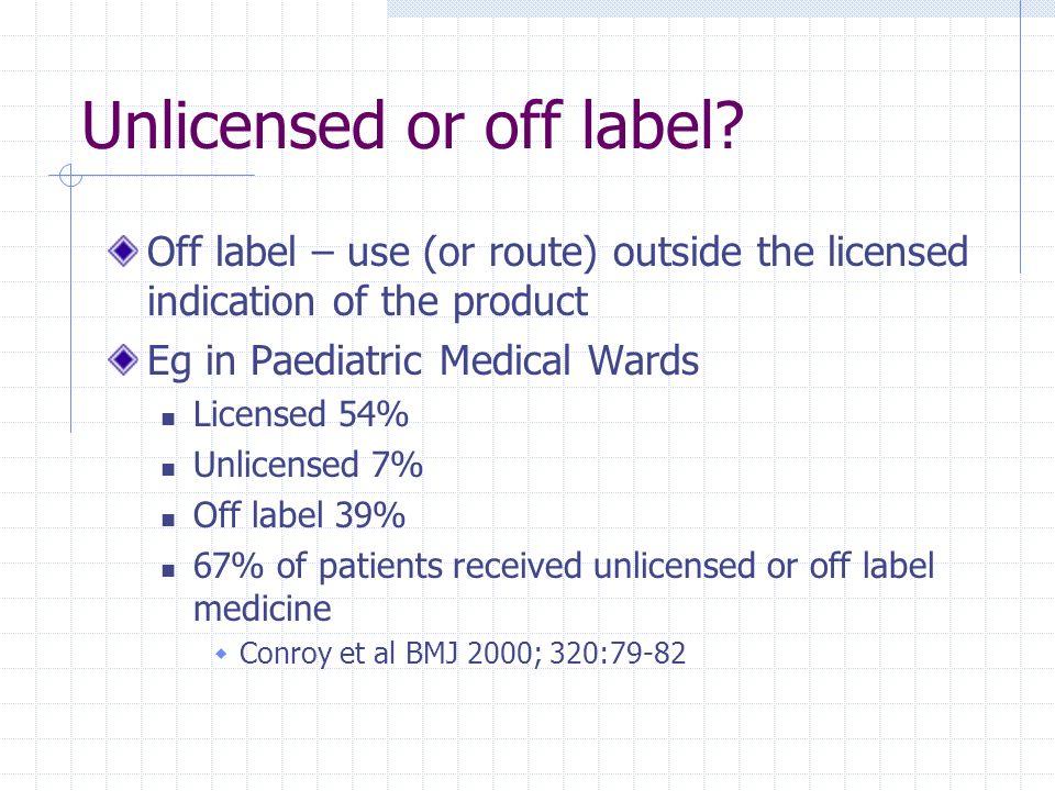 Unlicensed or off label