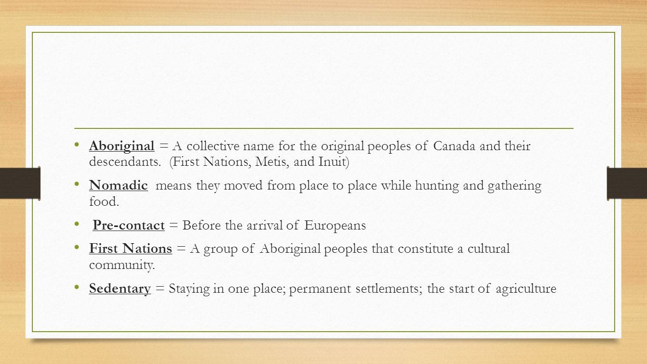 Aboriginal U003d A Collective Name For The Original Peoples Of Canada And Their  Descendants. (