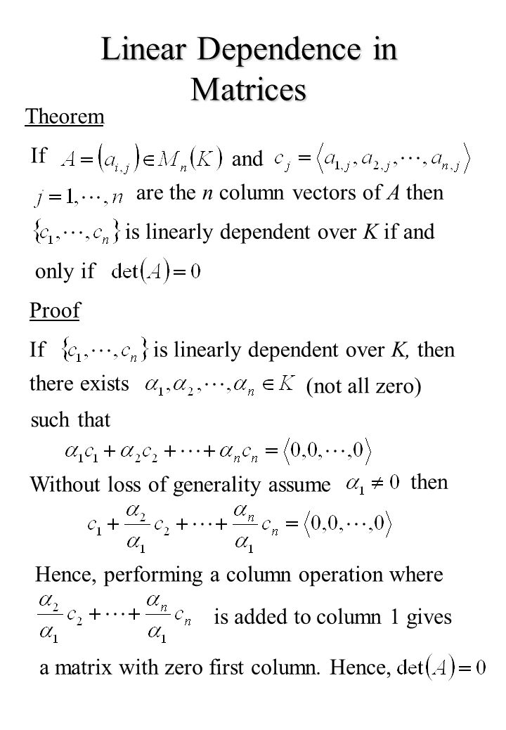 Linear Dependence in Matrices