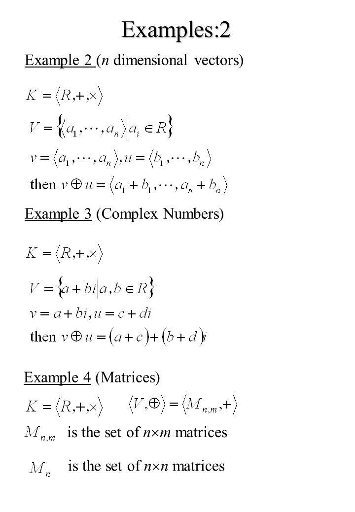 Examples:2 Example 2 (n dimensional vectors)