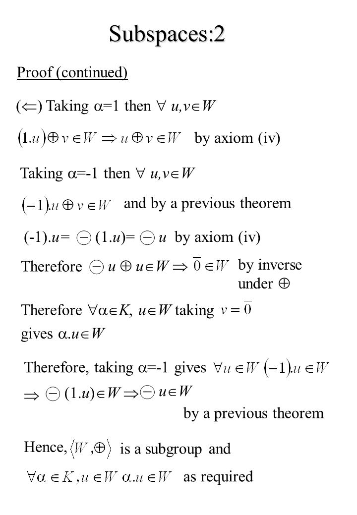Subspaces:2 Proof (continued) () Taking =1 then  u,vW