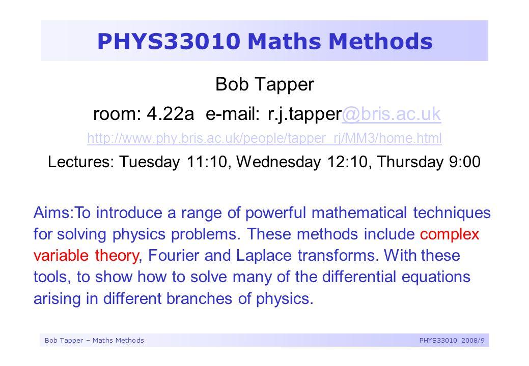 PHYS33010 Maths Methods Bob Tapper