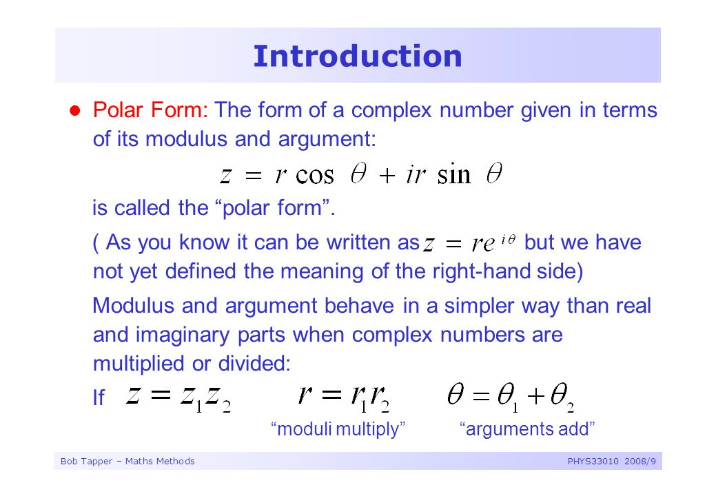 Introduction Polar Form: The form of a complex number given in terms of its modulus and argument: is called the polar form .