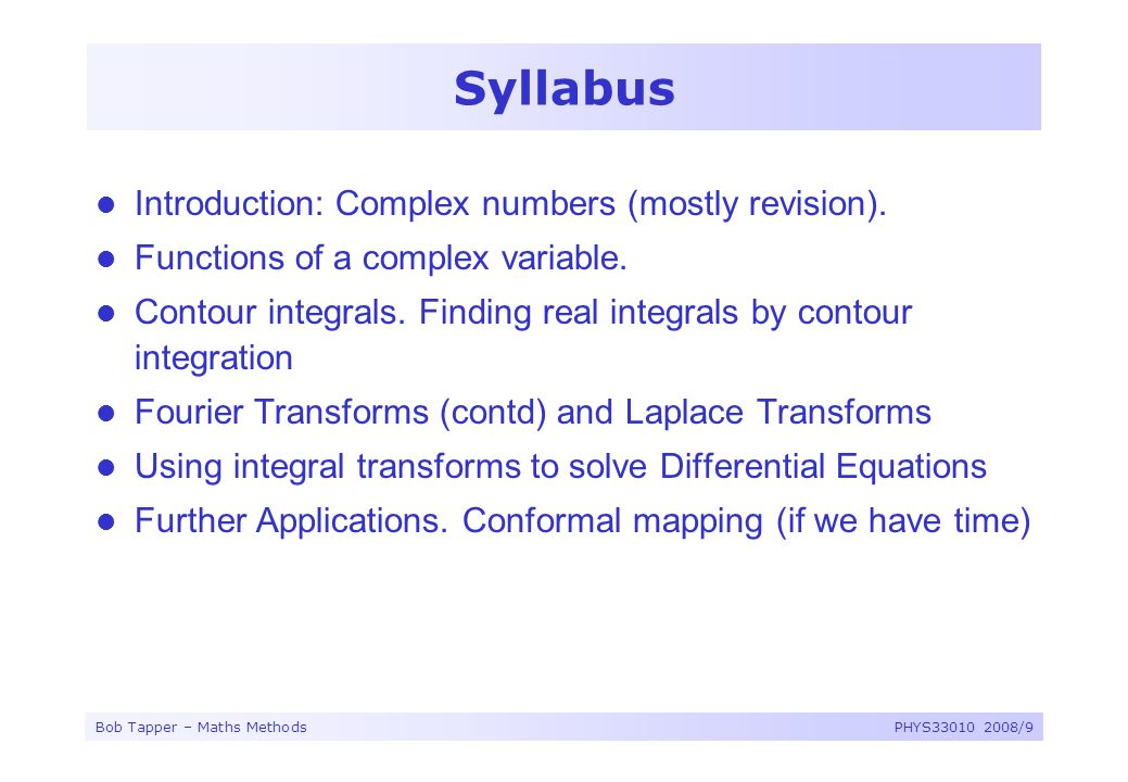 Syllabus Introduction: Complex numbers (mostly revision).