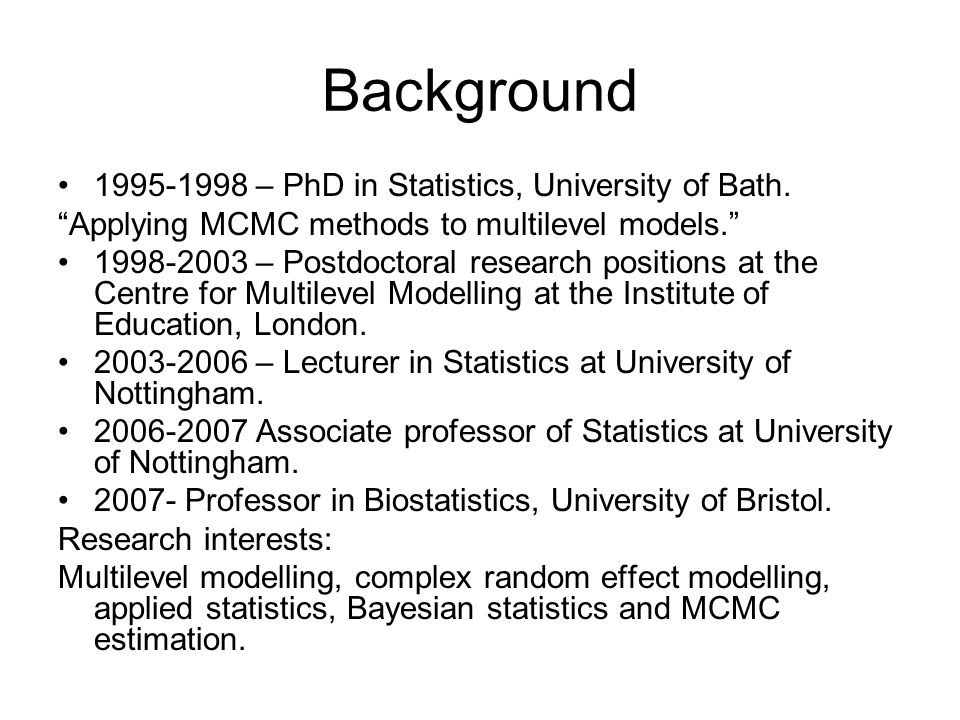 Background 1995-1998 – PhD in Statistics, University of Bath.