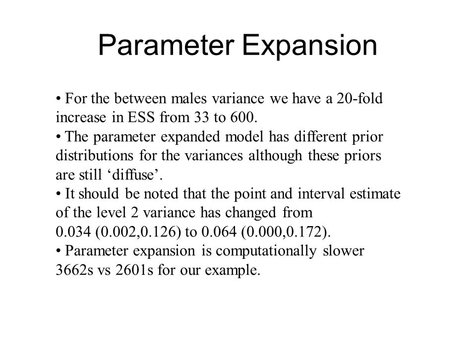 Parameter ExpansionFor the between males variance we have a 20-fold increase in ESS from 33 to 600.