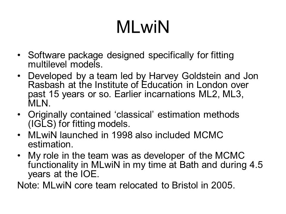 MLwiNSoftware package designed specifically for fitting multilevel models.