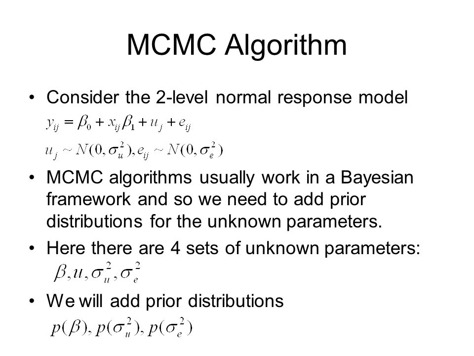 MCMC Algorithm Consider the 2-level normal response model