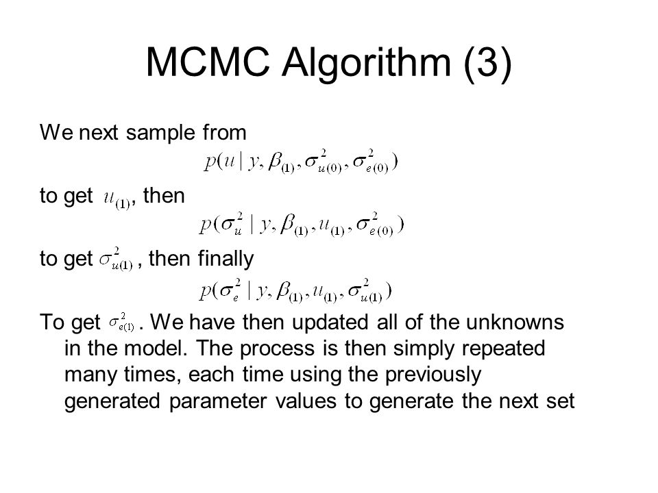 MCMC Algorithm (3) We next sample from to get , then