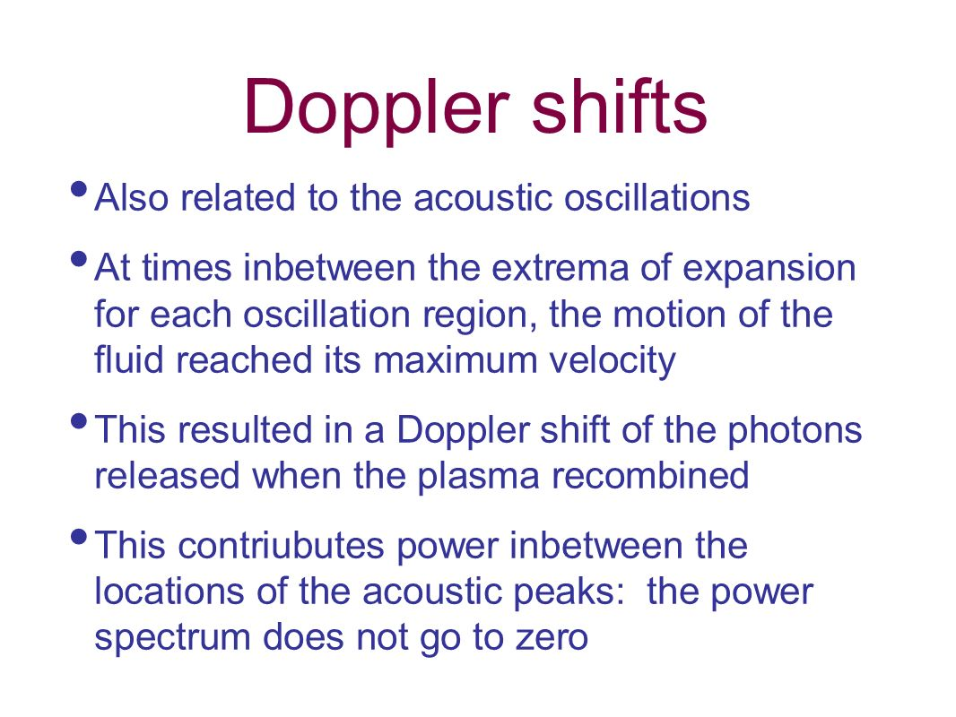 Doppler shifts Also related to the acoustic oscillations