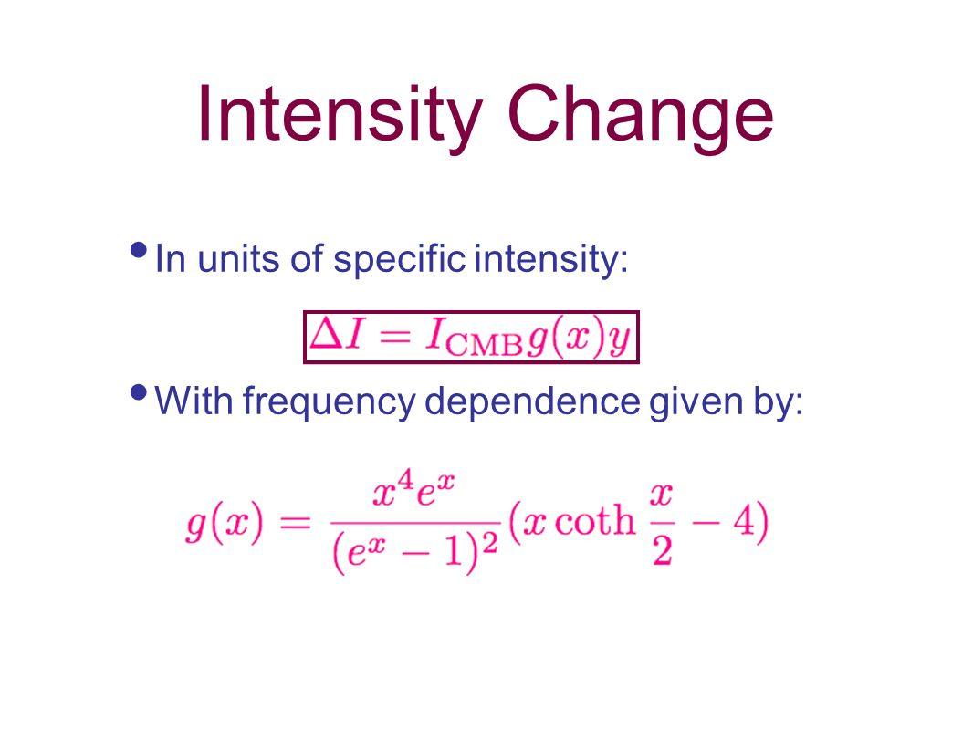 Intensity Change In units of specific intensity: