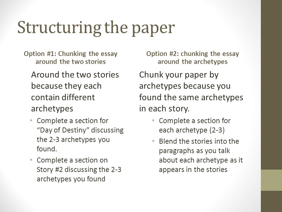 writing the archetypes essay ppt video online  structuring the paper option 1 chunking the essay around the two stories option
