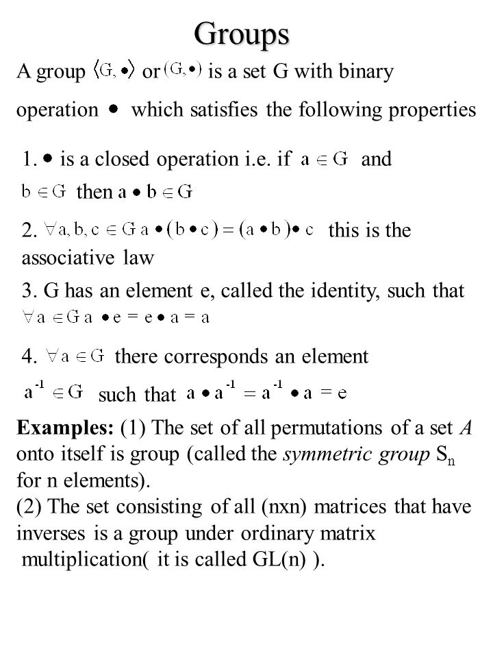 Groups A group or is a set G with binary operation