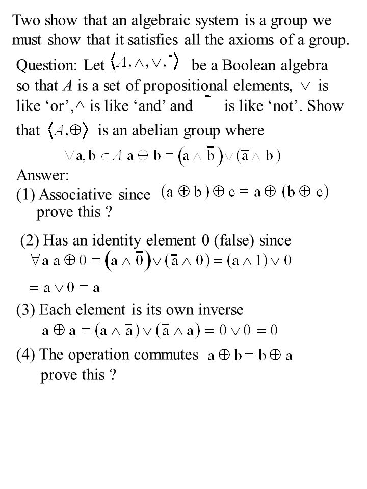 Two show that an algebraic system is a group we