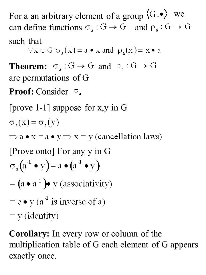 we For a an arbitrary element of a group. can define functions. and. such that. Theorem: and. are permutations of G.