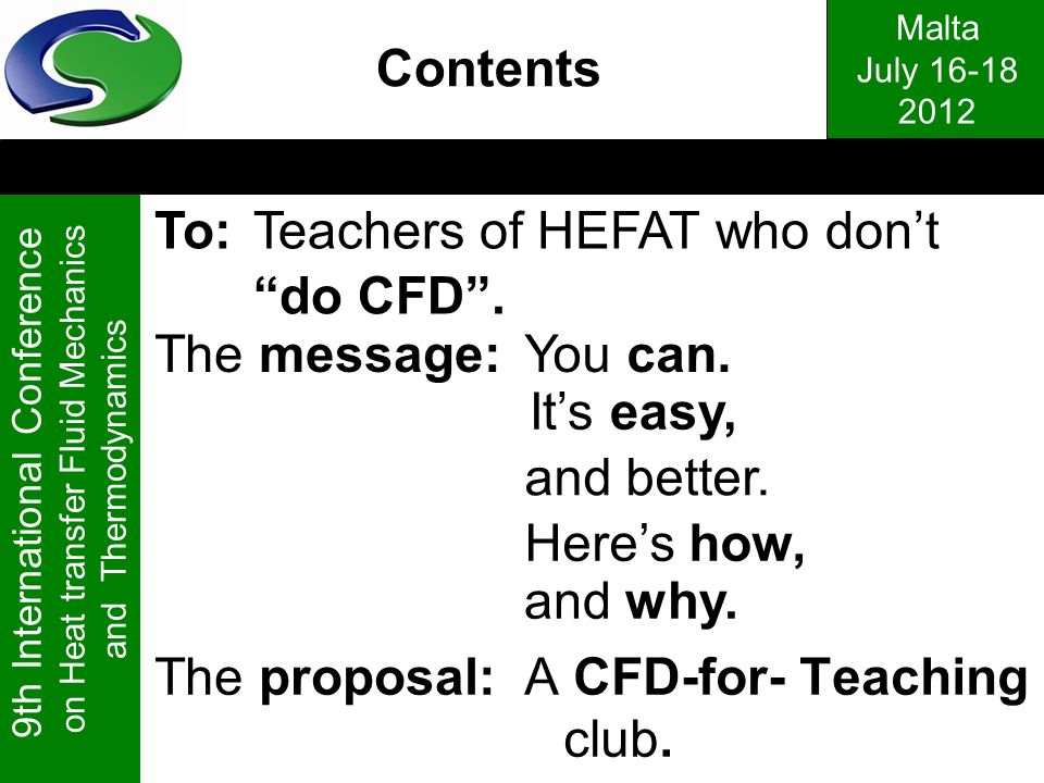Contents To: Teachers of HEFAT who don't do CFD . The message: You can.