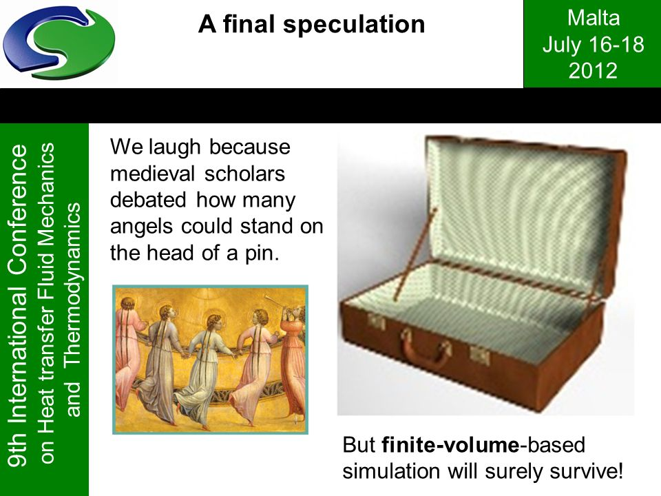 A final speculation We laugh because medieval scholars debated how many angels could stand on the head of a pin.
