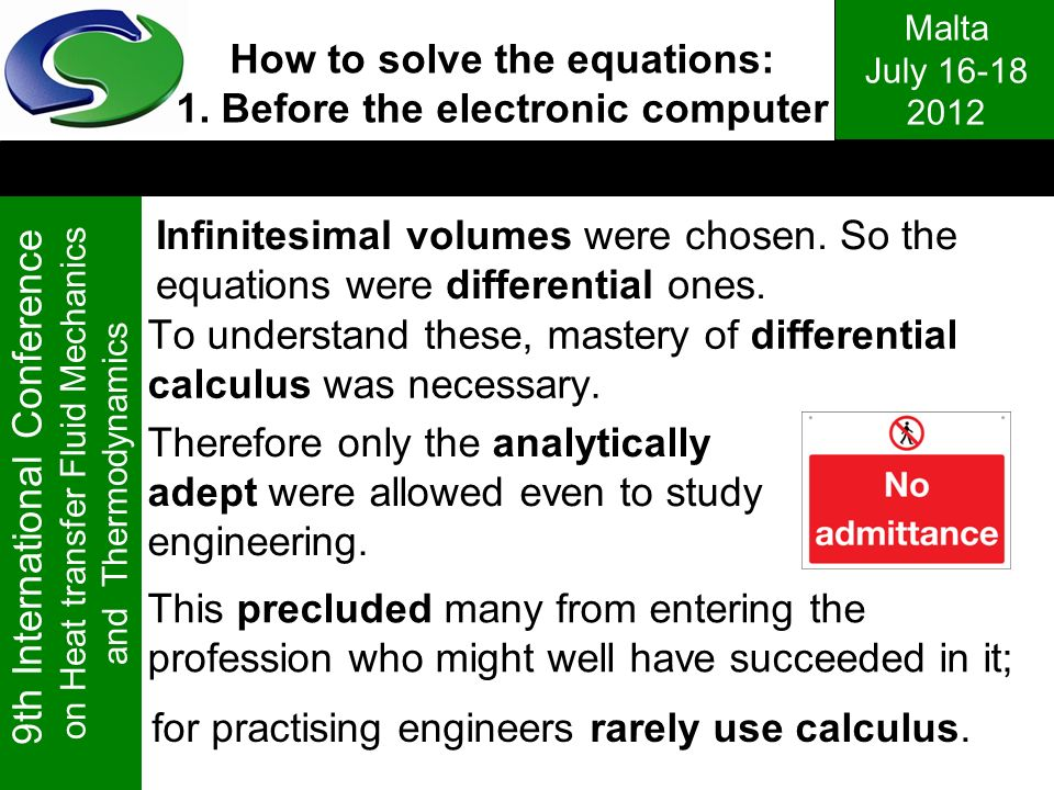 To understand these, mastery of differential calculus was necessary.