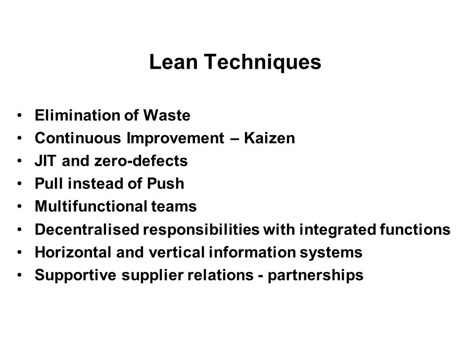 Lean Techniques Elimination of Waste Continuous Improvement – Kaizen
