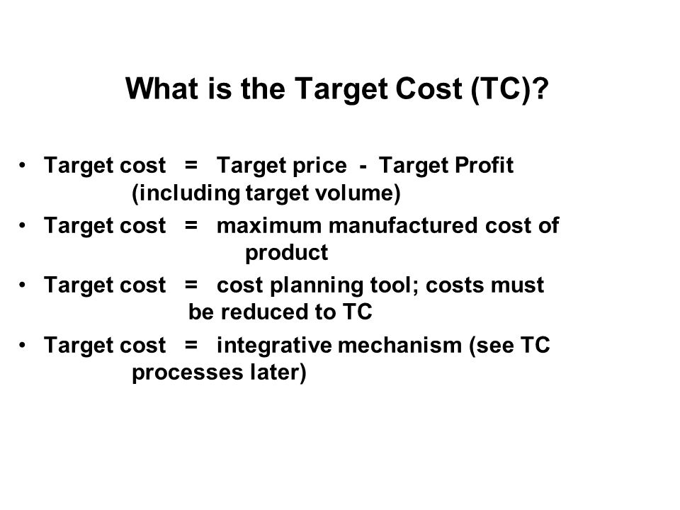 What is the Target Cost (TC)