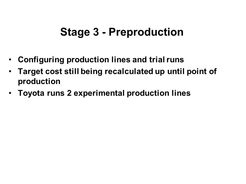 Stage 3 - Preproduction Configuring production lines and trial runs