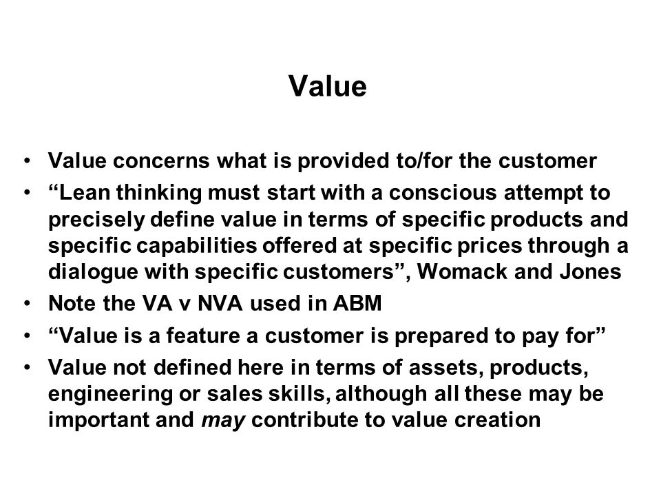 Value Value concerns what is provided to/for the customer