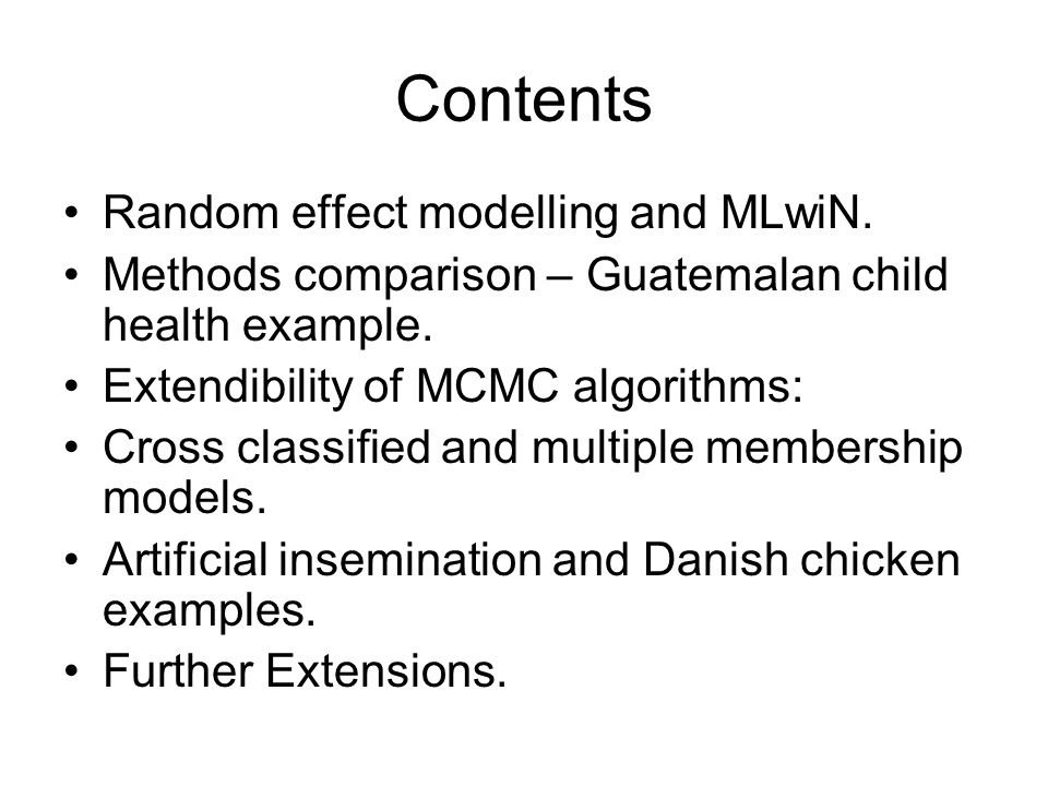 Contents Random effect modelling and MLwiN.