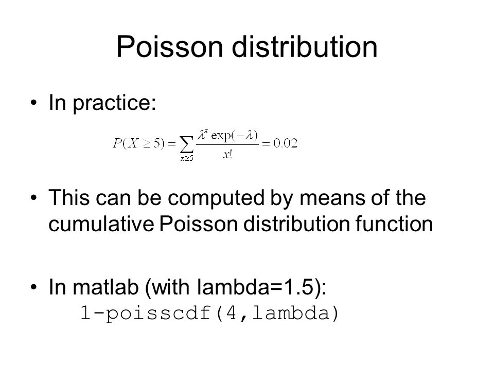 Poisson distribution In practice: