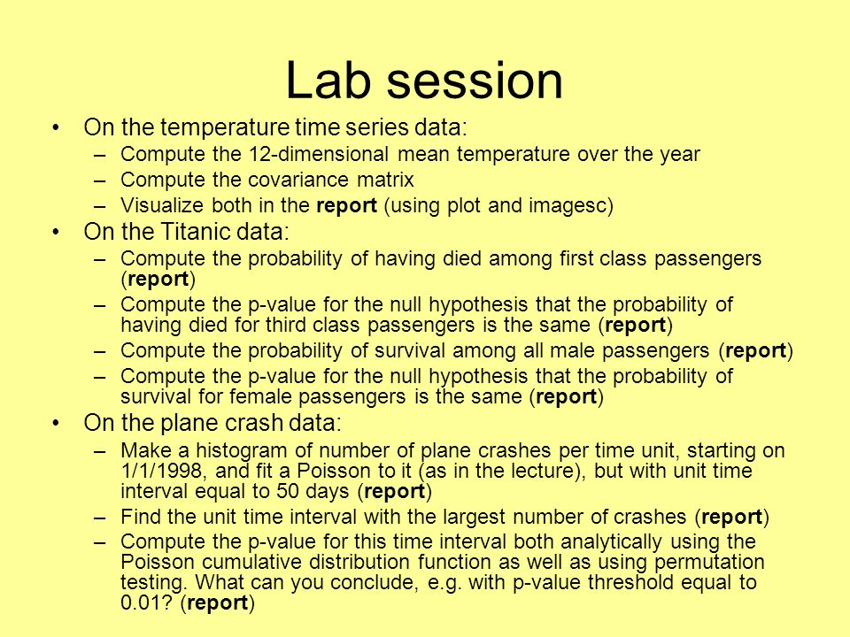 Lab session On the temperature time series data: On the Titanic data: