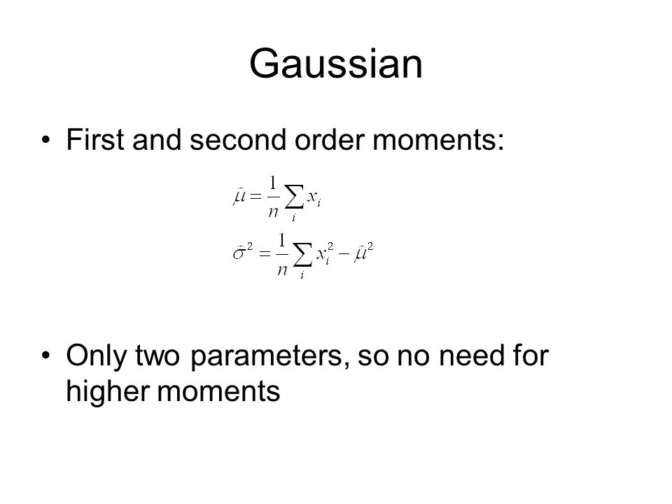 Gaussian First and second order moments: