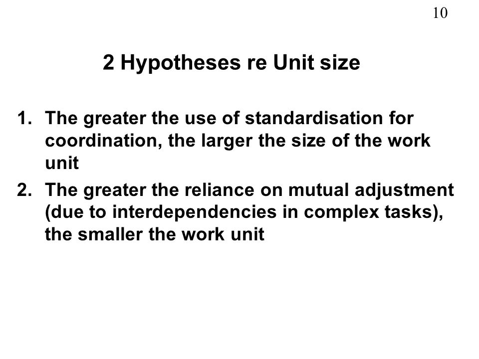 2 Hypotheses re Unit size