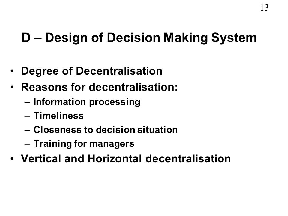 D – Design of Decision Making System