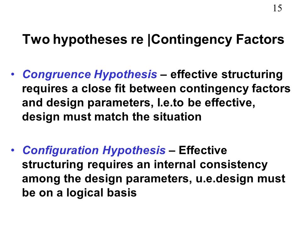 Two hypotheses re |Contingency Factors