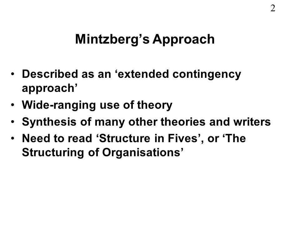 Mintzberg's Approach Described as an 'extended contingency approach'