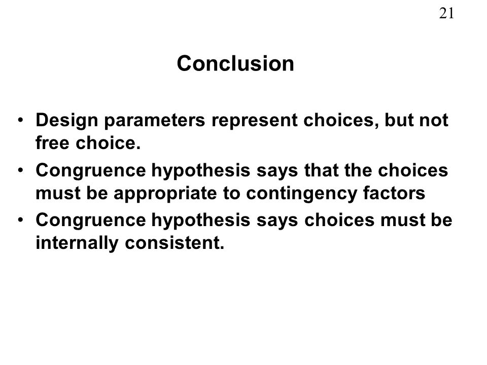 Conclusion Design parameters represent choices, but not free choice.