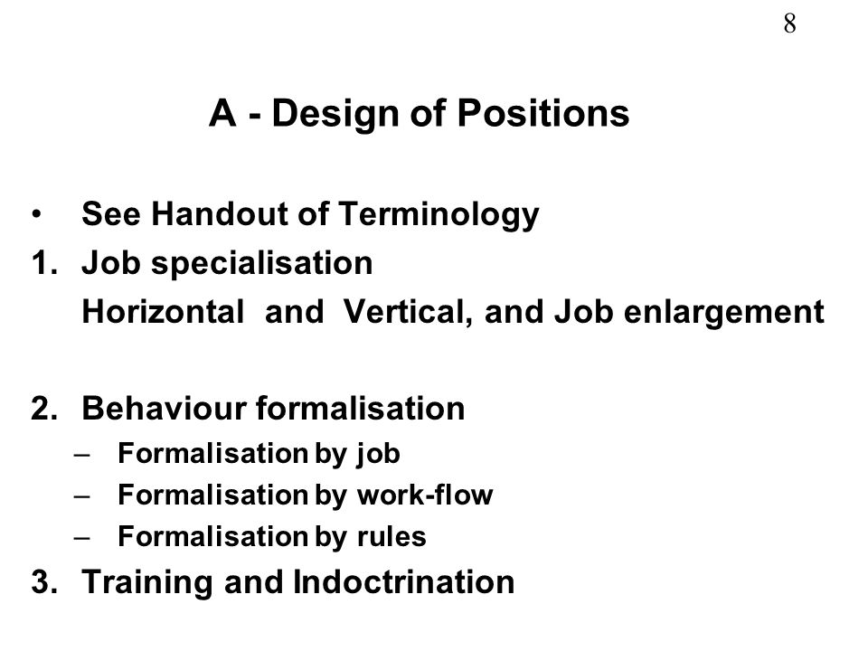 A - Design of Positions See Handout of Terminology