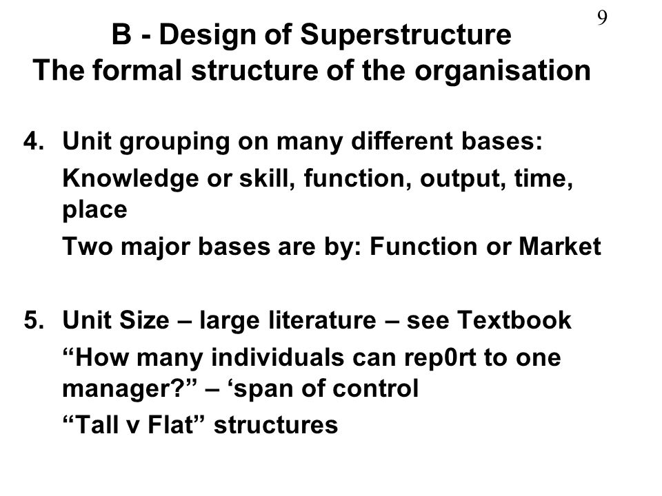 B - Design of Superstructure The formal structure of the organisation