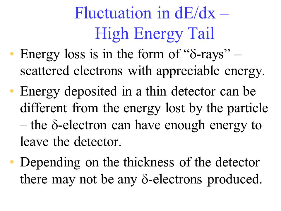 Fluctuation in dE/dx – High Energy Tail