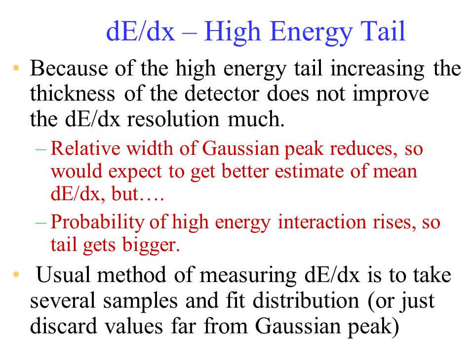 dE/dx – High Energy Tail