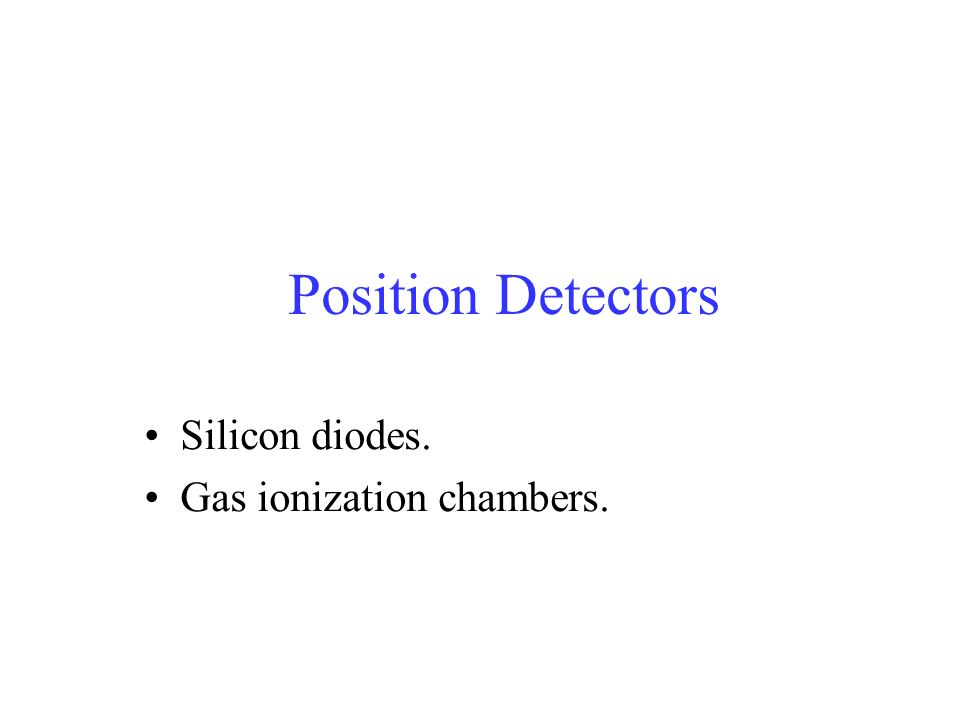 Silicon diodes. Gas ionization chambers.
