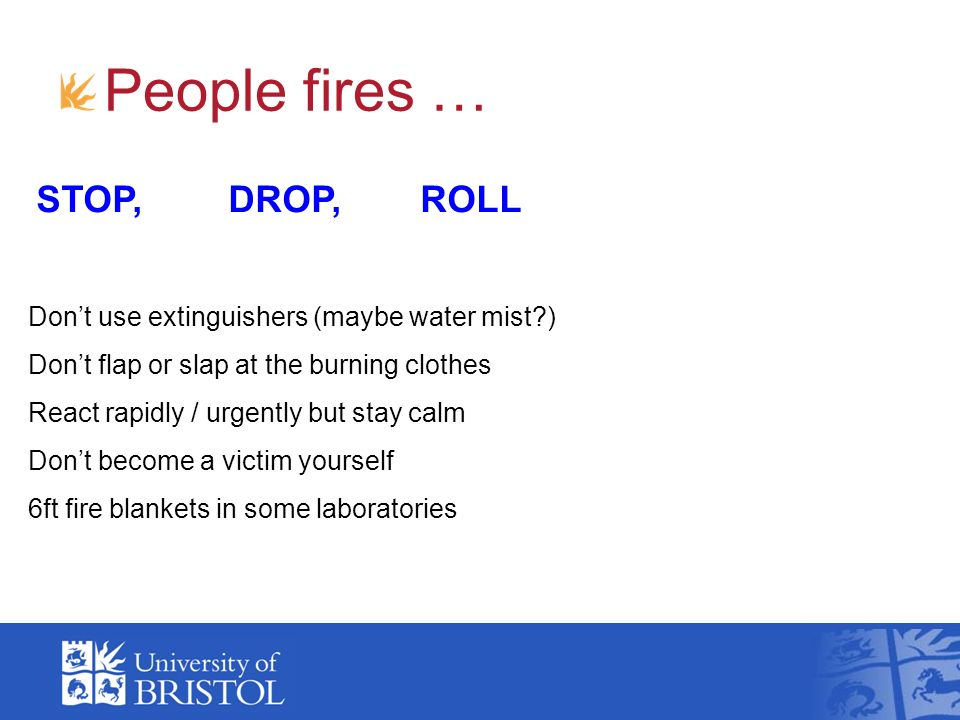 People fires … STOP, DROP, ROLL