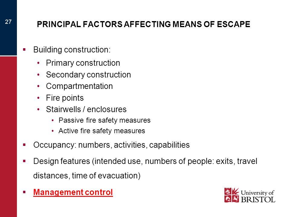 PRINCIPAL FACTORS AFFECTING MEANS OF ESCAPE