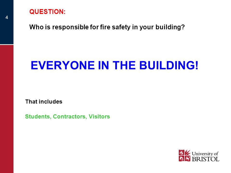 QUESTION: Who is responsible for fire safety in your building